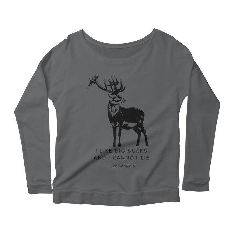 I like big bucks and I cannot lie Women's Longsleeve T-Shirt by Roam & Roots Shop