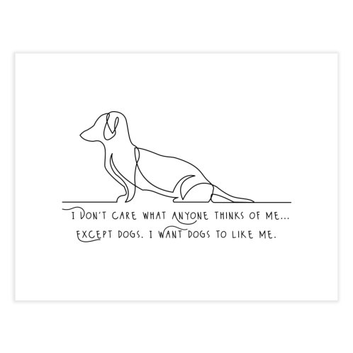 image for I don't care what anyone thinks of me...except dogs
