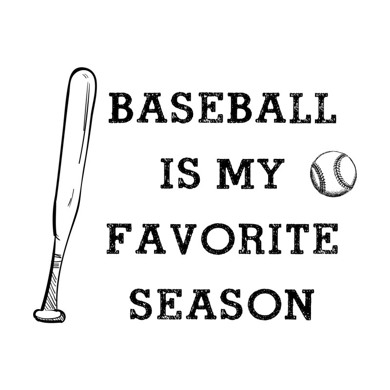 Baseball is my favorite season Accessories Mug by Roam & Roots Shop