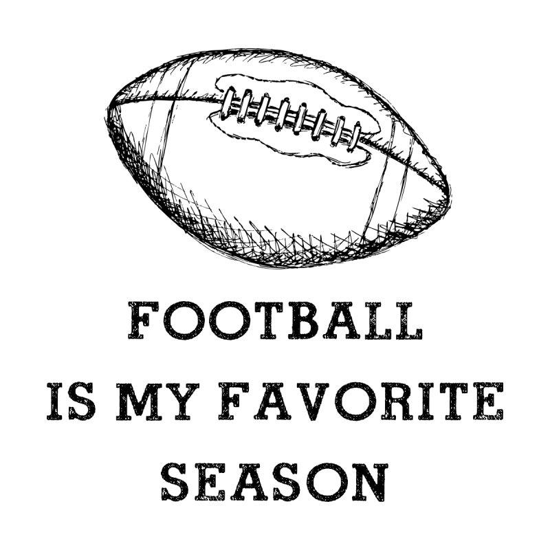 Football is my favorite season Men's T-Shirt by Roam & Roots Shop