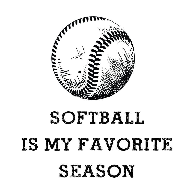 Softball is my favorite season Accessories Mug by Roam & Roots Shop