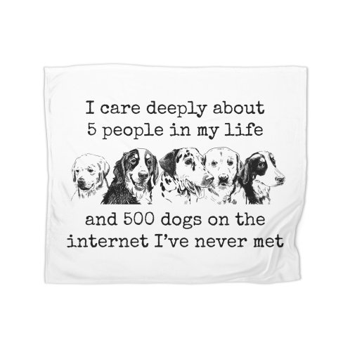 image for I care deeply about 5 people and 500 dogs on the internet