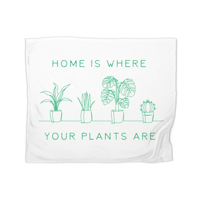 Home is where your plants are Home Blanket by Roam & Roots Shop
