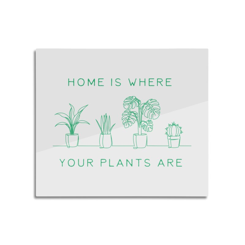 Home is where your plants are Home Mounted Acrylic Print by Roam & Roots Shop