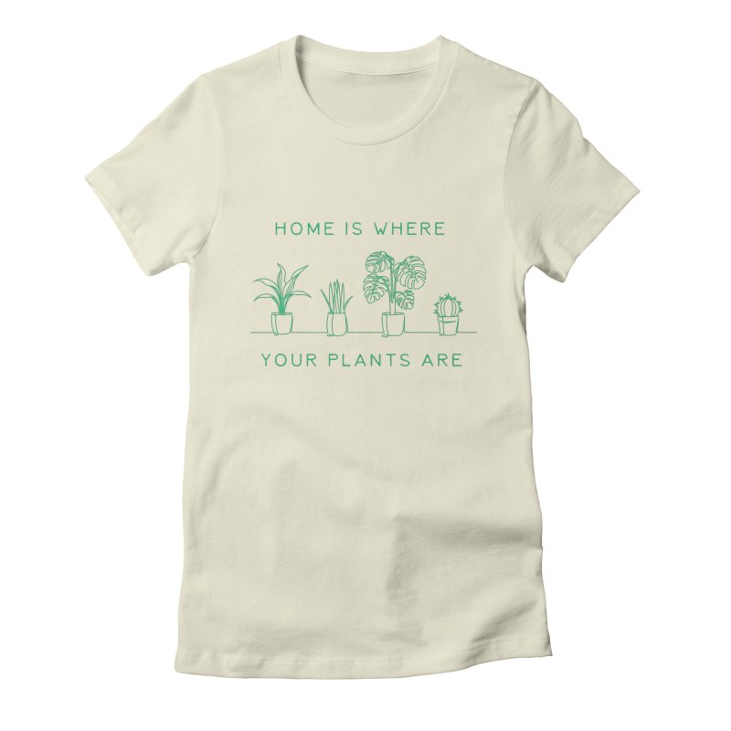 Home is where your plants are Women's T-Shirt by Roam & Roots Shop