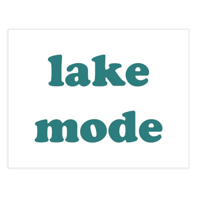 Lake mode Home Fine Art Print by Roam & Roots Shop