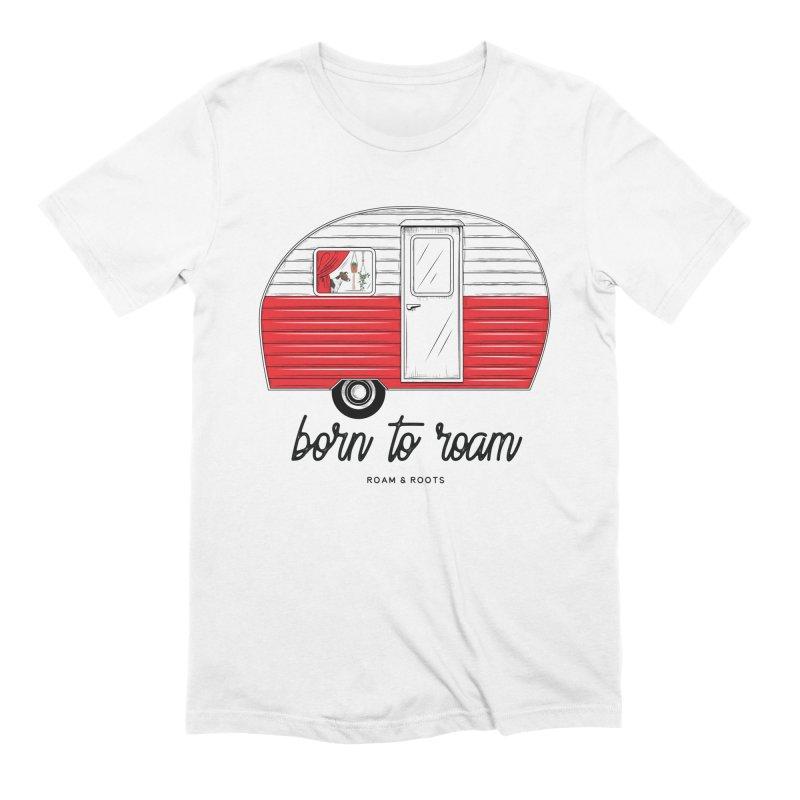 Born to Roam Men's T-Shirt by Roam & Roots Shop
