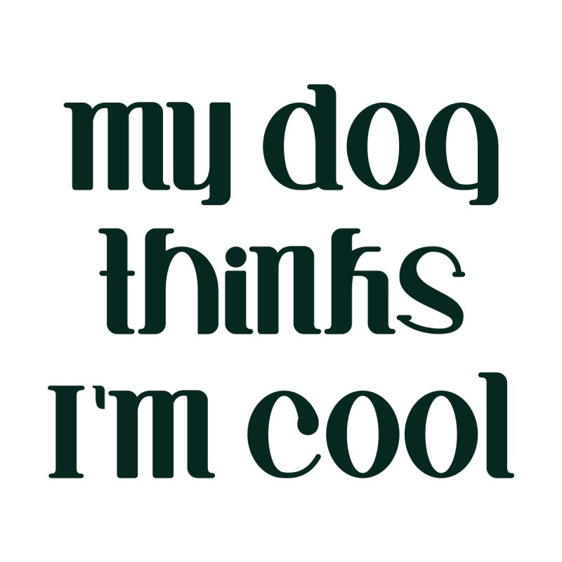 My dog thinks I'm cool Women's Scoop Neck by Roam & Roots Shop
