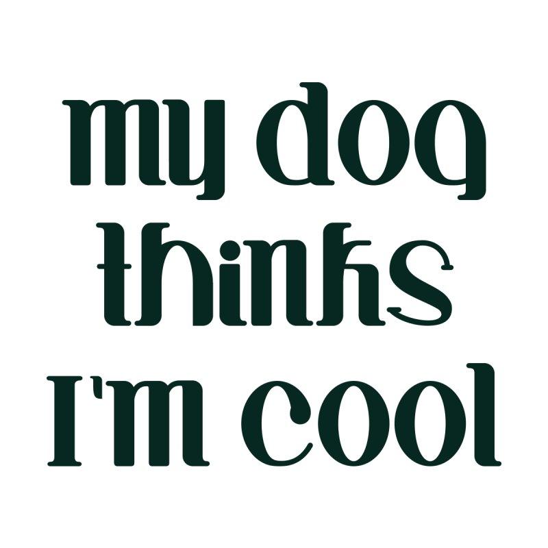 My dog thinks I'm cool Men's Sweatshirt by Roam & Roots Shop