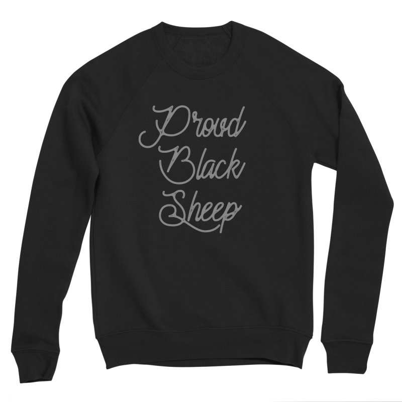 Proud Black Sheep Men's Sweatshirt by Roam & Roots Shop