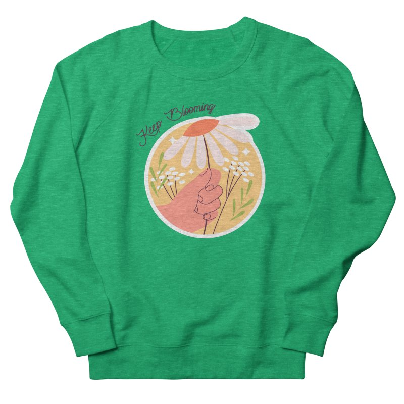 Keep Blooming Women's Sweatshirt by Roam & Roots Shop