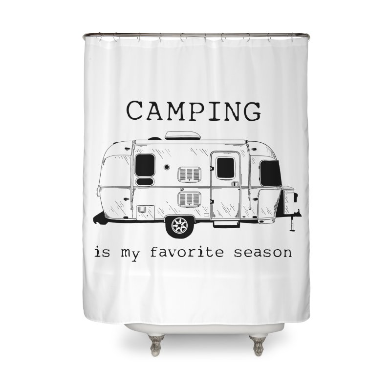 Camping is my favorite season Home Shower Curtain by Roam & Roots Shop