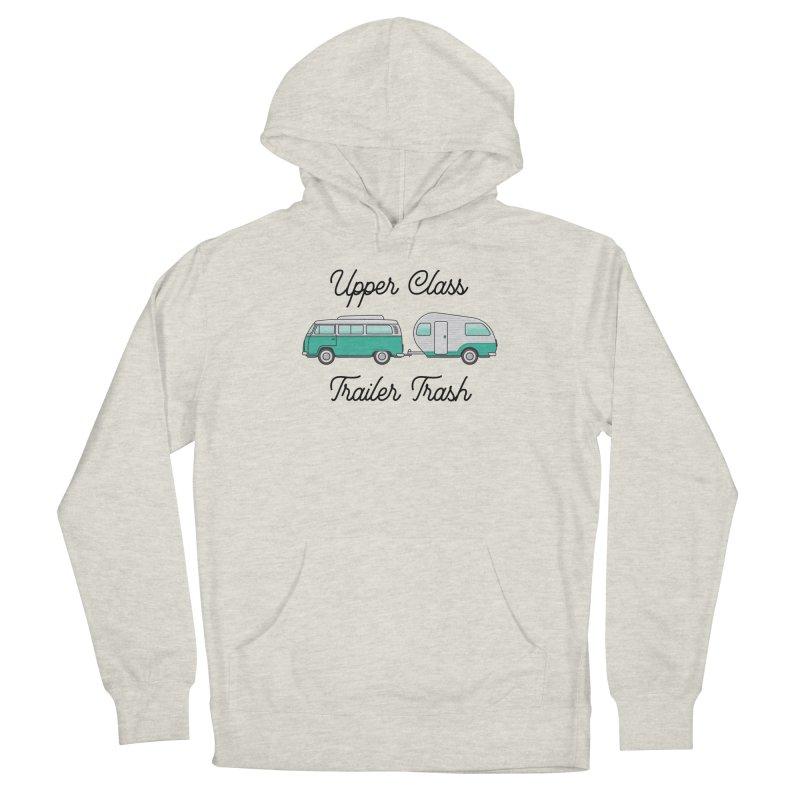 Upper Class Trailer Trash Men's Pullover Hoody by Roam & Roots Shop