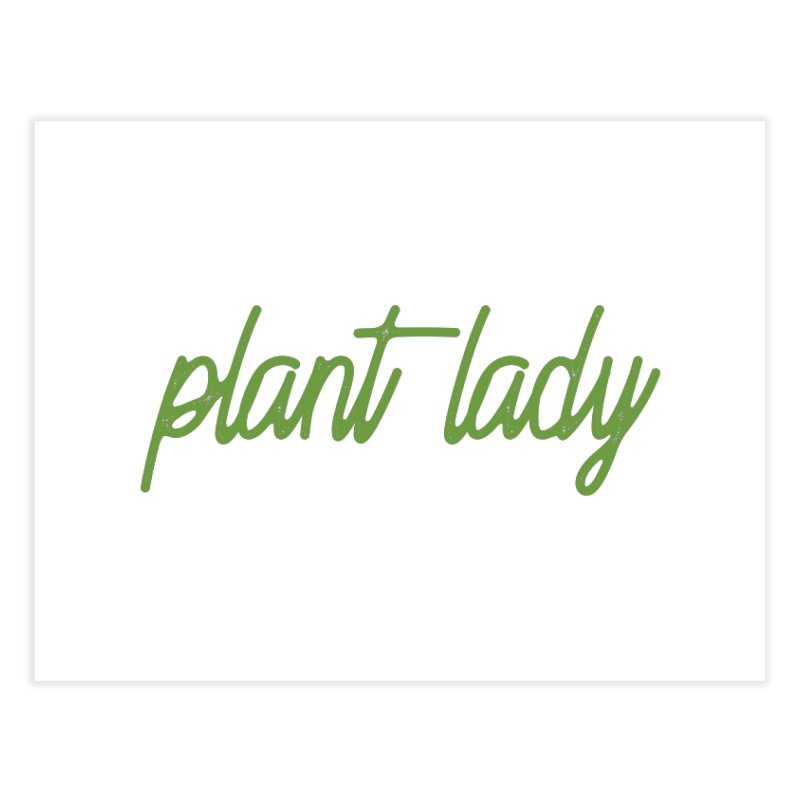 Plant Lady Home Fine Art Print by Roam & Roots Shop