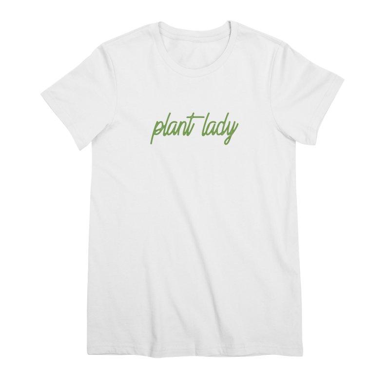Plant Lady Women's T-Shirt by Roam & Roots Shop