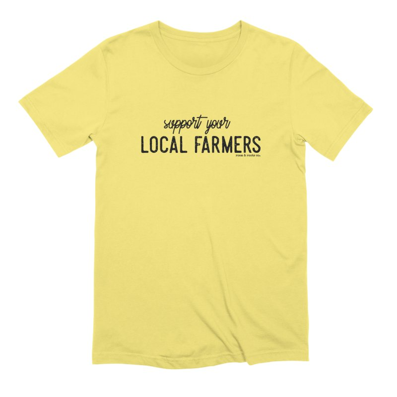 Support Your Local Farmers Men's T-Shirt by Roam & Roots Shop