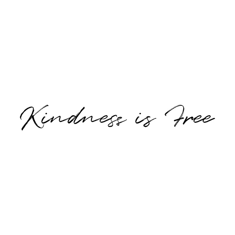 Kindness is Free Women's T-Shirt by Roam & Roots Shop