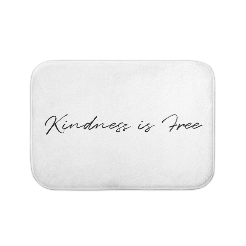 Kindness is Free Home Bath Mat by Roam & Roots Shop
