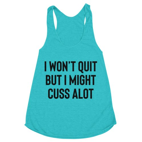 image for I won't quit but I might cuss alot