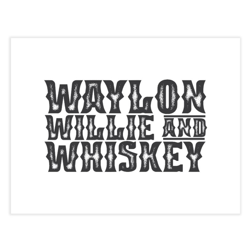 Waylon Willie and Whiskey Home Fine Art Print by Roam & Roots Shop