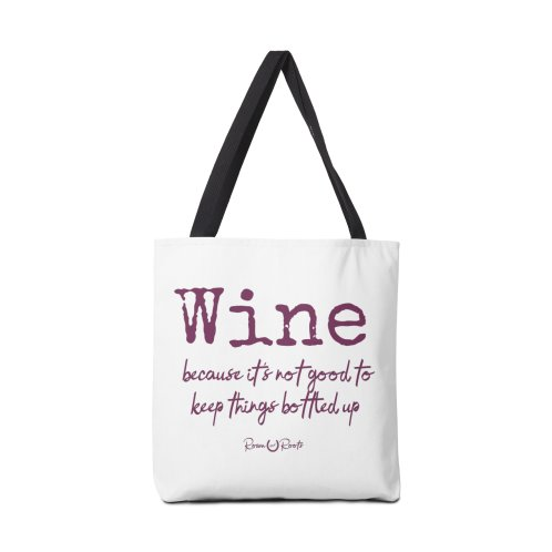 image for Wine because it's not good to keep things bottles up