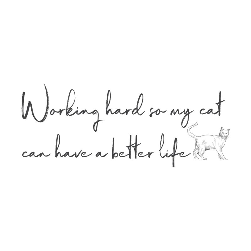 Working hard so my cat can have a better life Women's Tank by Roam & Roots Shop