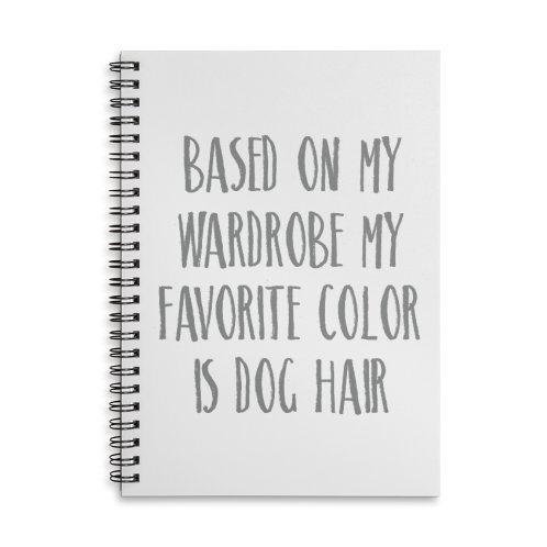 image for Based on my wardrobe my favorite color is dog hair
