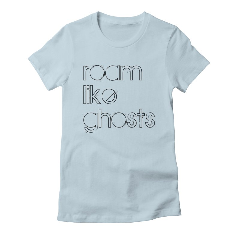 Roam Like Ghosts - Stacked in Women's Fitted T-Shirt Baby Blue by Roam Like Ghost's Merch Shop