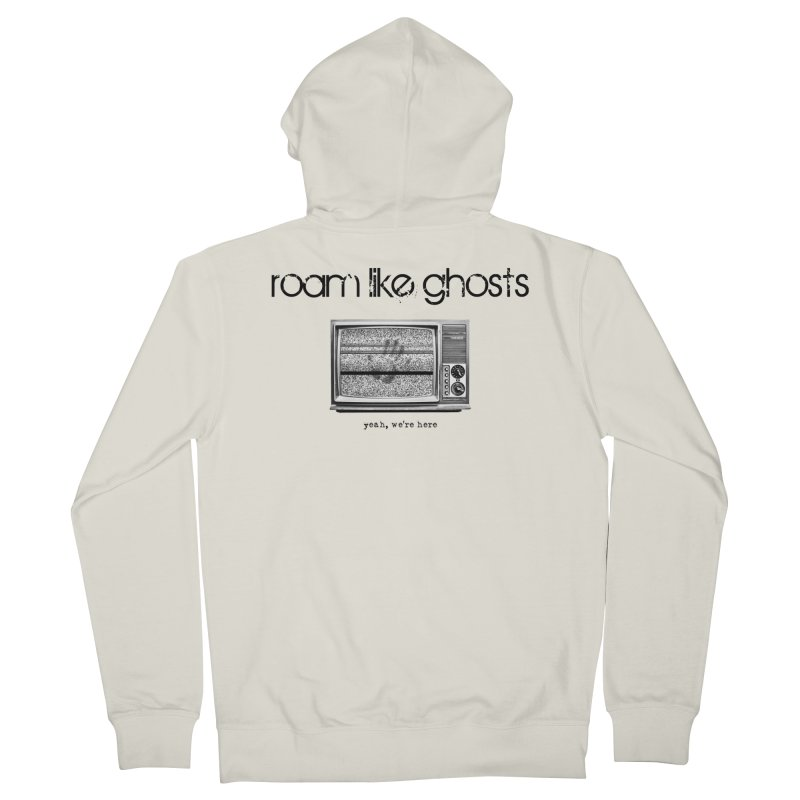 RLG - Yeah, We're Here for light apparel Men's French Terry Zip-Up Hoody by Roam Like Ghost's Merch Shop