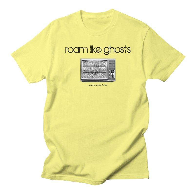 RLG - Yeah, We're Here for light apparel Men's Regular T-Shirt by Roam Like Ghost's Merch Shop