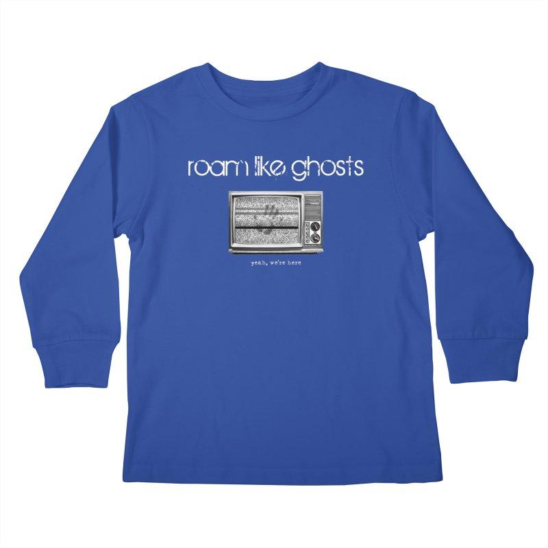 RLG - Yeah, We're Here for dark apparel Kids Longsleeve T-Shirt by Roam Like Ghost's Merch Shop