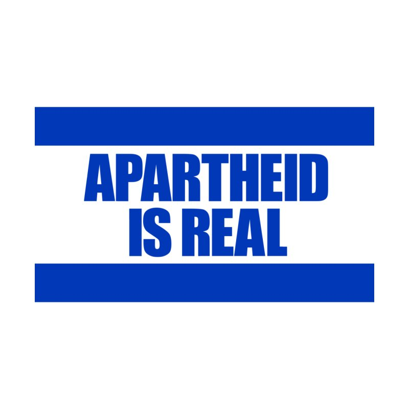 APARTHEID IS REAL by robcollinet's Artist Shop