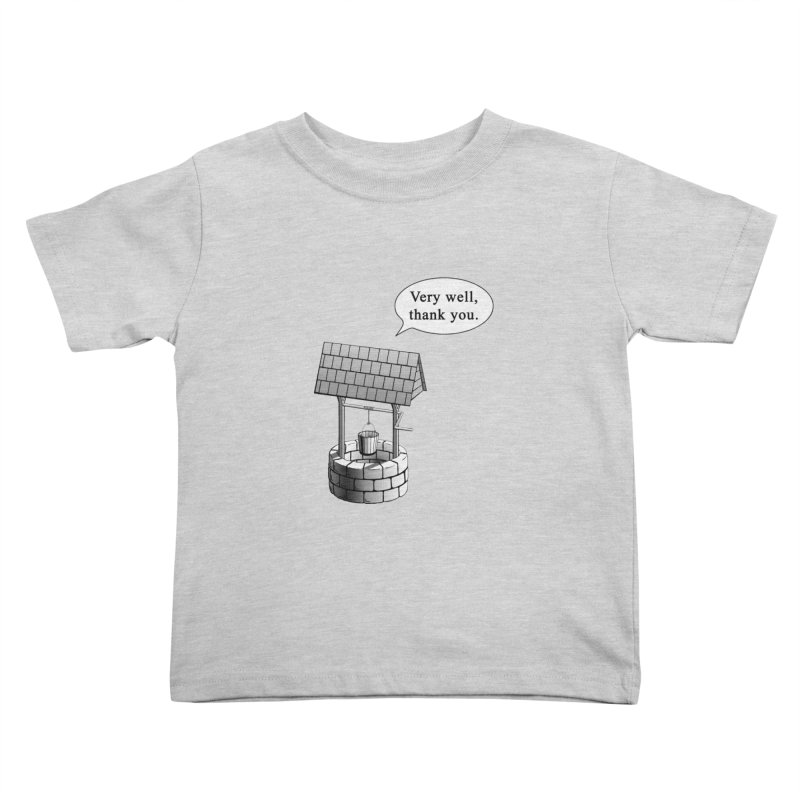 Very Well Kids Toddler T-Shirt by Robert Clinton's Artist Shop