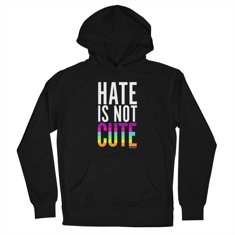 Hate Is Not Cute Men's Pullover Hoody by Robo Roku