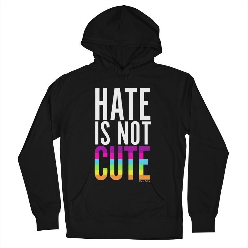 Hate Is Not Cute Men's French Terry Pullover Hoody by Robo Roku