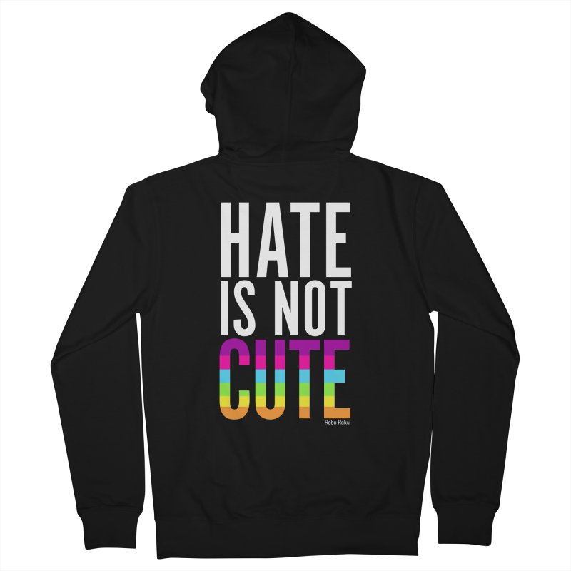Hate Is Not Cute Women's French Terry Zip-Up Hoody by Robo Roku