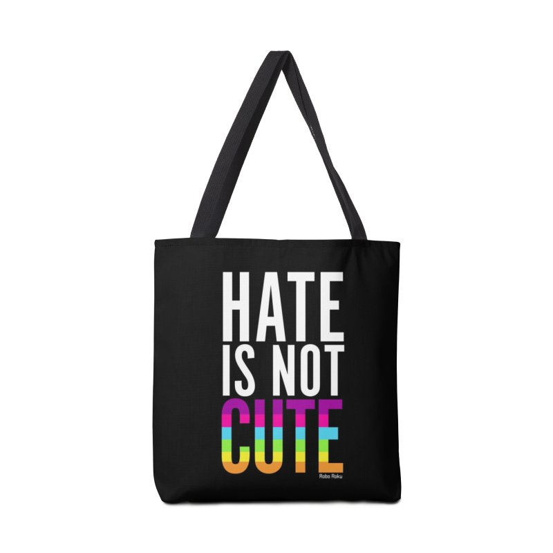 Hate Is Not Cute Accessories Tote Bag Bag by Robo Roku