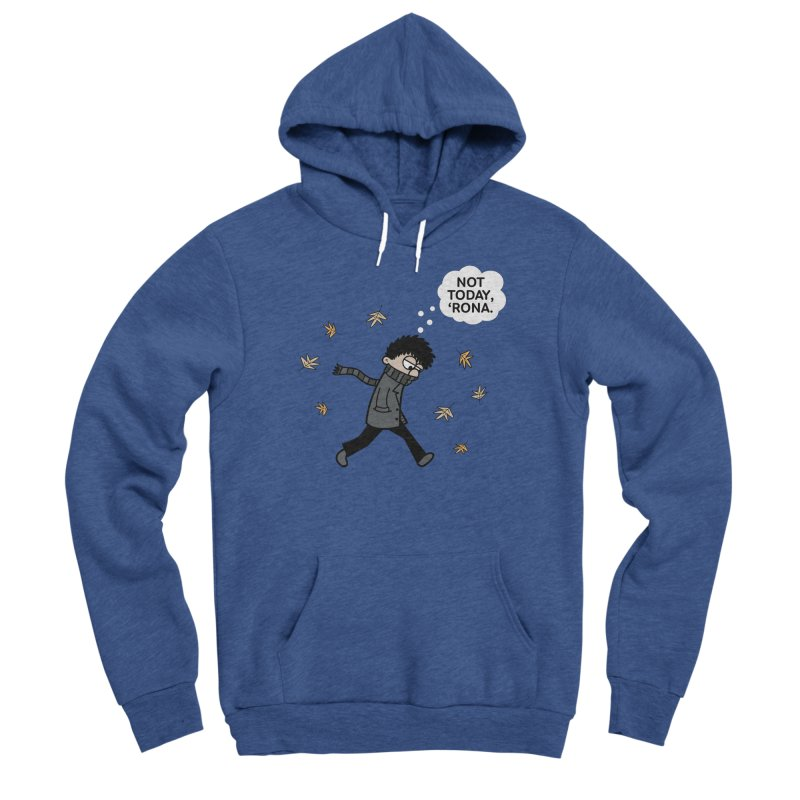 Blustery Boy - Not Today, 'Rona Men's Pullover Hoody by Robo Roku