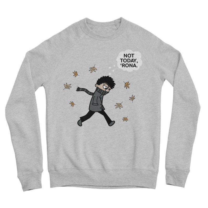 Blustery Boy - Not Today, 'Rona Men's Sweatshirt by Robo Roku