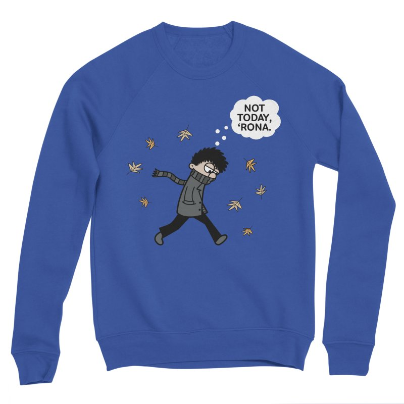 Blustery Boy - Not Today, 'Rona Women's Sweatshirt by Robo Roku
