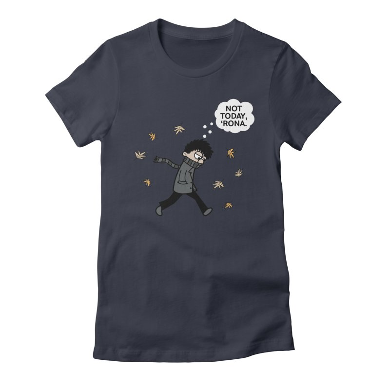 Blustery Boy - Not Today, 'Rona Women's T-Shirt by Robo Roku