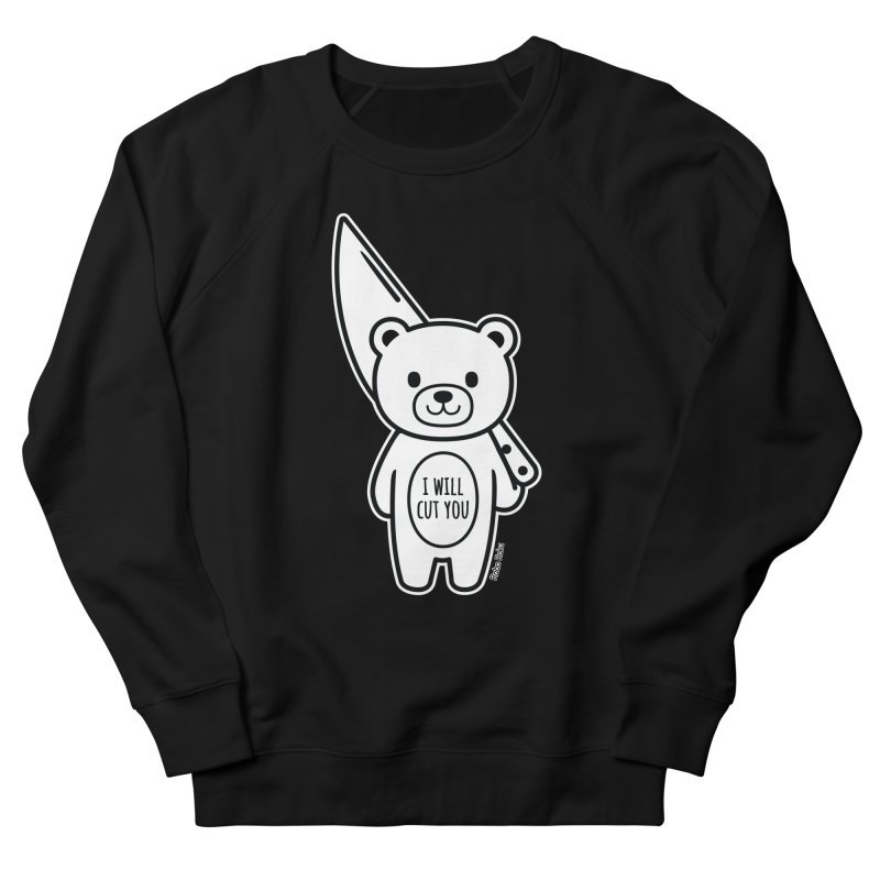 I Will Cut You Bear Women's Sweatshirt by Robo Roku