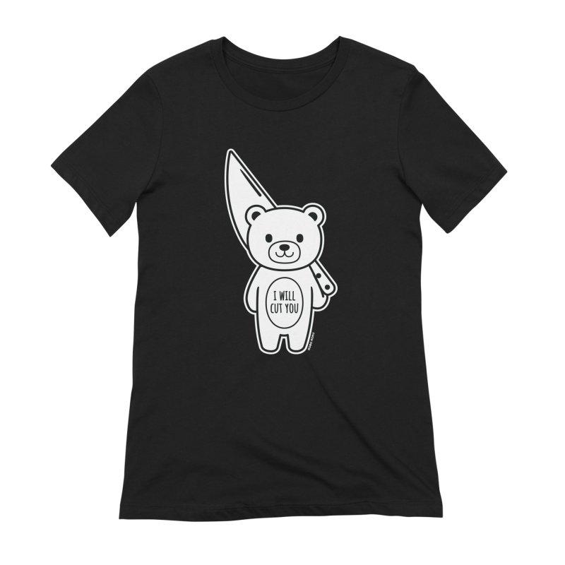 I Will Cut You Bear Women's T-Shirt by Robo Roku
