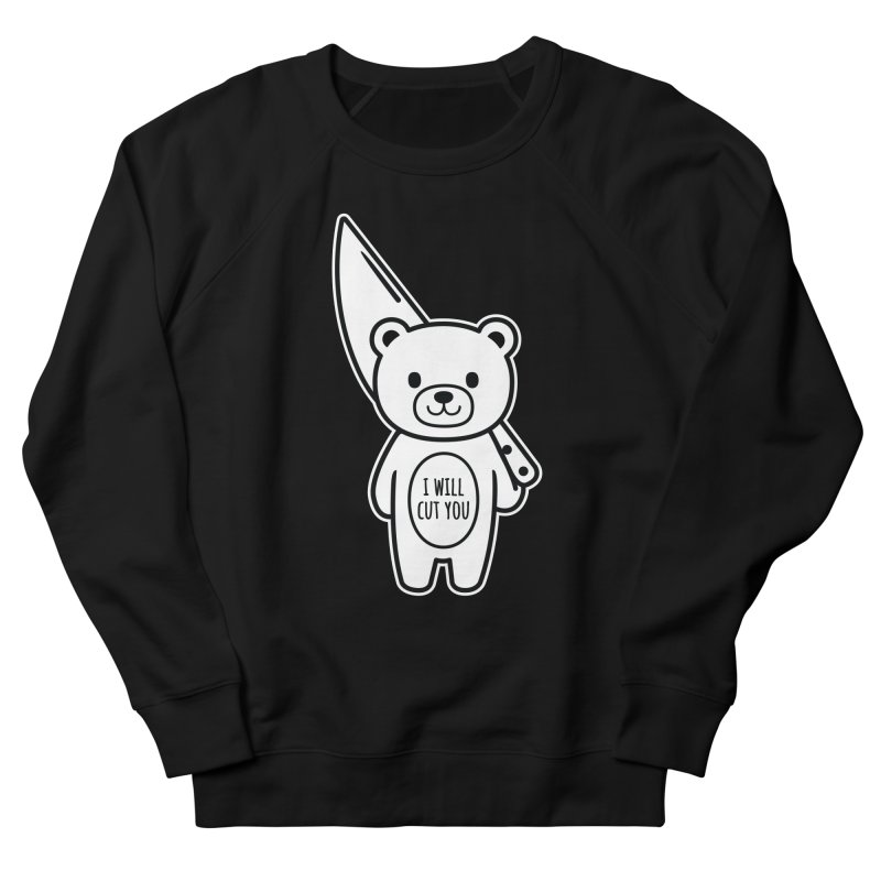 I Will Cut You Bear Women's French Terry Sweatshirt by Robo Roku