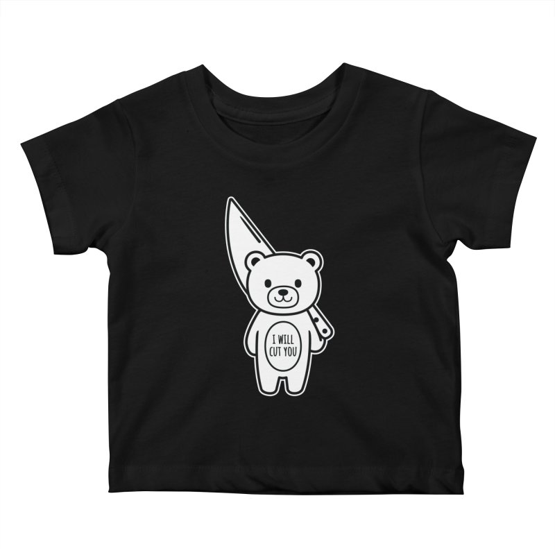 I Will Cut You Bear Kids Baby T-Shirt by Robo Roku