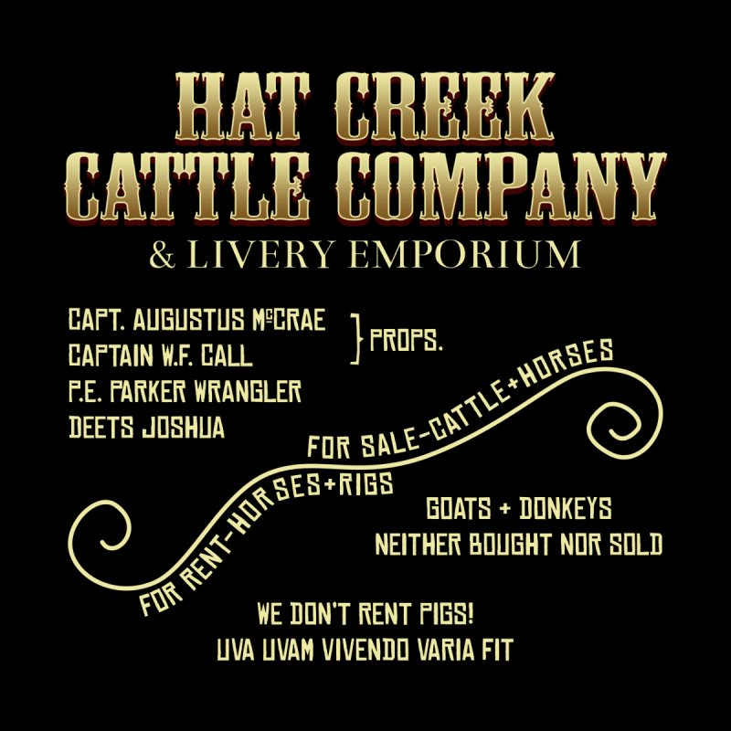 Hat Creek Cattle Company Sign by robotrobotrobot's Artist Shop