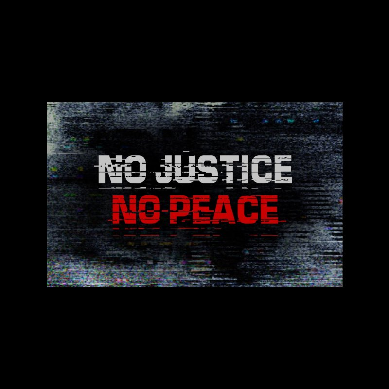 NO JUSTICE, NO PEACE Accessories Face Mask by Glitch Goods by Rob Sheridan