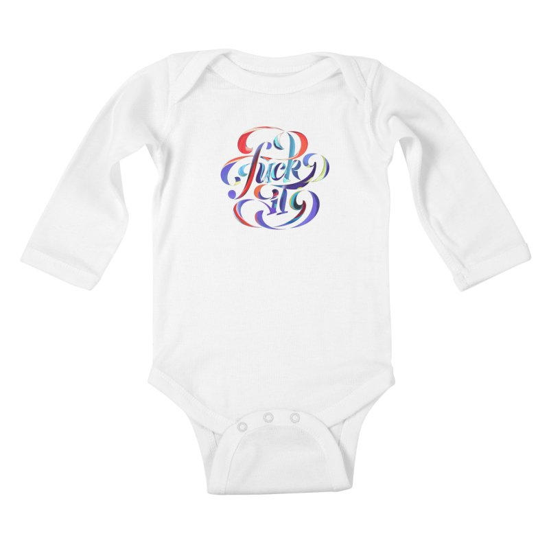 Fuck it! Kids Baby Longsleeve Bodysuit by The Typography Shop of Andrei Robu
