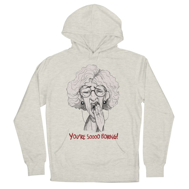 BoredWoman! Women's French Terry Pullover Hoody by roby's Artist Shop