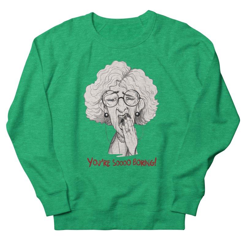BoredWoman! Women's Sweatshirt by roby's Artist Shop